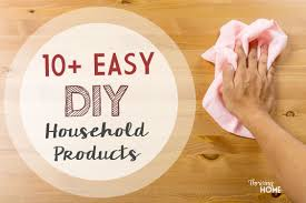 household products 10 easy diy all natural household products thriving home
