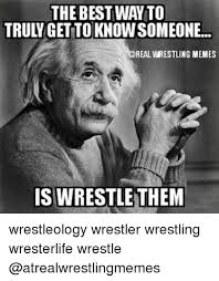 Meme Wrestling - the best way to trulgetto knowsomeone real wrestling memes is