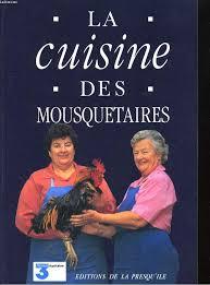 la cuisine des mousquetaires la cuisine des mousquetaires maite et micheline