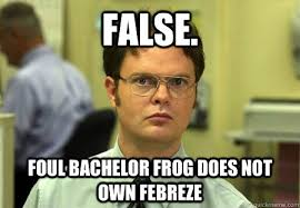 Febreze Meme - false foul bachelor frog does not own febreze dwight schrute
