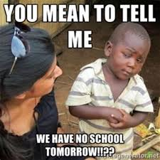 No School Meme - th id oip 56pf4z9wqbpstcbrw5iroahaha