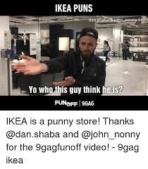 ikea puns ikea puns an 340 yo who this guy think he is funoff 9gag ikea is a