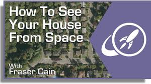 Satellite View Map How To See Your House From Space Youtube