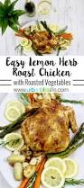 Roasted Vegetable Recipes by Easy Lemon Herb Roast Chicken Roasted Vegetables