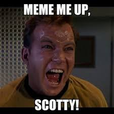 Scotty Meme - meme me up scotty on twitter captain kitteh causes another delay