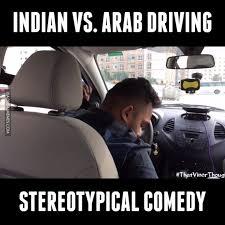 Dubai Memes - dubai memes indian vs arab driving hilarious video by