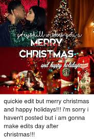 Day After Christmas Meme - merry christmas offe quickie edit but merry christmas and happy