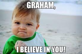 Graham Meme - graham i believe in you meme success kid original 74770