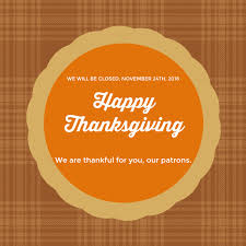 we will be closed for the thanksgiving