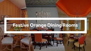 orange dining room festive orange dining rooms full of vivacious spunk youtube