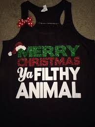 christmas shirts merry christmas ya filthy animal christmas shirt christmas