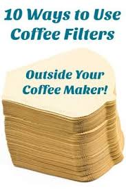 coffee filter uses 10 ways to use coffee filters outside your coffee maker