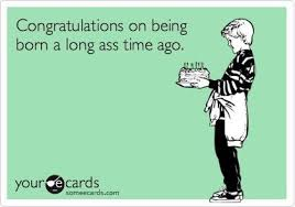 Sarcastic Happy Birthday Wishes Funny Birthday Ecard Congratulations On Being Born A Long Ass