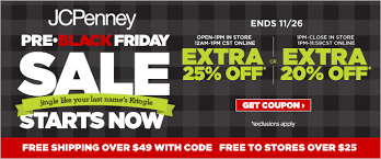 black friday 2014 starts now at jcpenney up to 25 purchase w