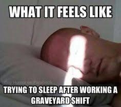 Third Shift Meme - third shift sleep memes memes pics 2018