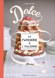 livre cuisine italienne dolce la pâtisserie à l italienne zavan cuisine italienne
