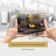 how to start planning a kitchen remodel kitchen remodel advice best value for the dollar dig