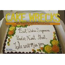 professional cakes cake wrecks book when professional cakes go hilariously wrong