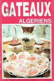 cuisine alg駻ienne gateaux recettes la cuisine algérienne les gateaux algeriens