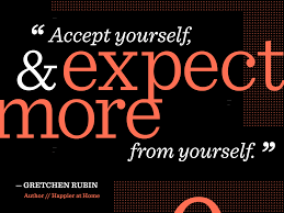 Happier At Home by Accept Yourself And Expect More From Yourself Gretchen Rubin