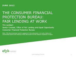 consumer financial protection bureau the consumer financial protection bureau fair lending at work ppt