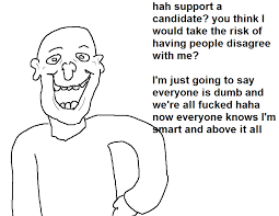 Im Fucked Meme - hah support a candidate you think i would take the risk of having