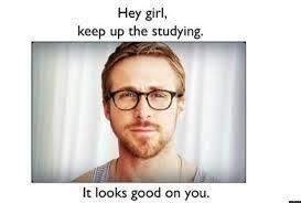 Ryan Gosling Finals Meme - ryan gosling meme finals makin me laugh pinterest ryan gosling