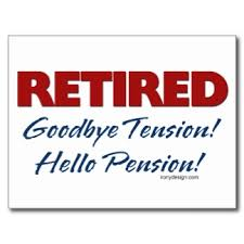 goodbye tension hello pension i m retired goodbye tension hello pension quotesvalley