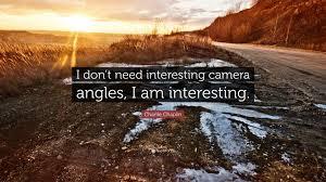Interesting Angles Charlie Chaplin Quote U201ci Don U0027t Need Interesting Camera Angles I