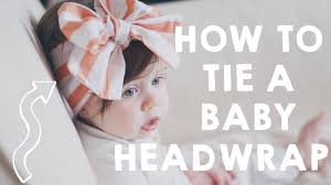 baby headwrap how to tie a baby headwrap