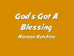 norman hutchins god s got a blessing