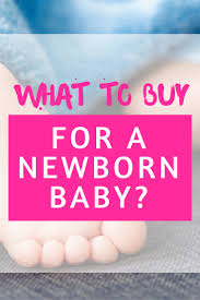 what to buy for a newborn baby prepare for baby u0027s arrival with