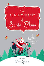 santa claus the autobiography of santa claus by jeff guinn penguinrandomhouse