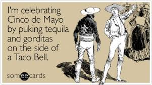 Funny Tequila Memes - funny cinco de mayo memes ecards someecards