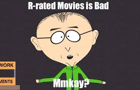 R Rated Memes - r rated movies is bad mmkay by darthraner83 on deviantart