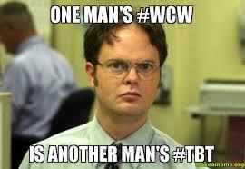 Tbt Meme - one man s wcw is another man s tbt make a meme