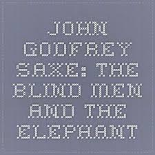 Blind Men And The Elephant Poem 11 Best Blind Men And The Elephant Images On Pinterest The