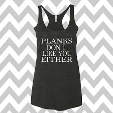 planks don u0027t like you either racerback tri blend tank top