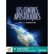 si e apostolique les centres apostoliques guide d études par alain caron editions
