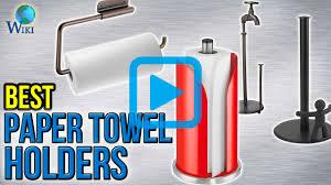 unusual paper towel holders top 10 paper towel holders of 2017 video review