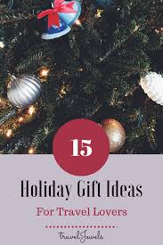 15 holiday gift ideas for travel lovers u2014 traveljewels