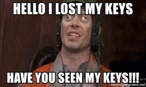 Lost Keys Meme - hello i lost my keys have you seen my keys crazy eyes adam