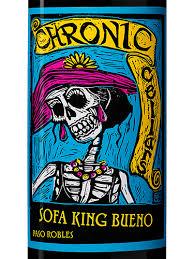chronic cellars sofa king bueno chronic sofa king bueno wine info