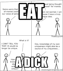 Black Dick Meme - eat a dick memes meme generator