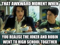 Awkward Moment Meme - that awkward moment when you realise the joker and robin went to