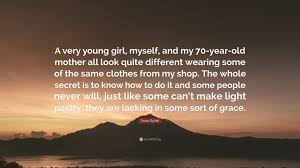 Clothes For 70 Year Olds Sonia Rykiel Quote U201ca Very Young Myself And My 70 Year Old