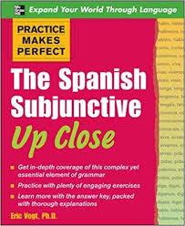 amazon com practice makes perfect the spanish subjunctive up