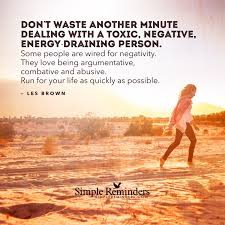 How To Clear Negative Energy Don U0027t Waste Another Minute Dealing With A Toxic Negative Energy