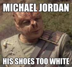 Shoes Meme - michael jordan his shoes too white tamarian his memes popular