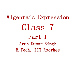 english algebraic expression concept part 1 class 7 cbse and icse